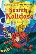 Atisa and the Time Machine In Search of Kalidasa ebook by Anu Kumar