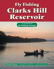 Fly Fishing Clarks Hill Reservoir - An Excerpt from Fly Fishing Georgia ebook by David Cannon,Chad McClure