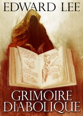Grimoire Diabolique ebook by Edward Lee