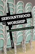 Servanthood as Worship ebook by Nate Palmer