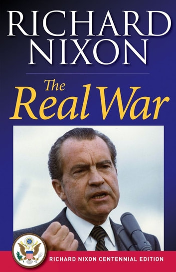 The Real War ebook by Richard Nixon