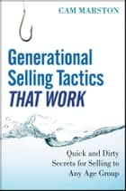 Generational Selling Tactics that Work ebook by Cam Marston