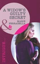 A Widow's Guilty Secret (Mills & Boon Intrigue) (Vengeance in Texas, Book 1) ebook by Marie Ferrarella