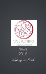 Westonbirt Association News 2016 ebook by Debbie Young
