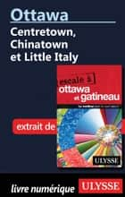 Ottawa: Centretown, Chinatown et Little Italy ebook by Julie Brodeur