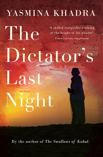 The Dictator's Last Night ebook by Yasmina Khadra