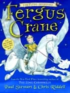 Far-Flung Adventures: Fergus Crane ebook by Paul Stewart, Chris Riddell