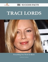 Traci Lords 124 Success Facts - Everything you need to know about Traci Lords ebook by Katherine Graham