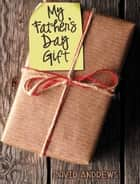 My Father's Day Gift ebook by David Andrews