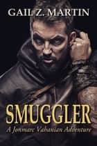 Smuggler ebook by Gail Z. Martin