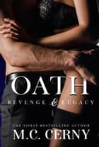 Oath - Revenge & Legacy, #4 ebook by M.C. Cerny