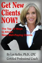 Get New Clients Now: The Top 10 Ways to Attract New Clients ebook by Lyn Kelley