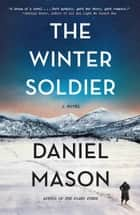 The Winter Soldier ebook by Daniel Mason