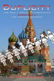THE PAUL T. GOLDMAN CHRONICLES - Chronicle III - The Moscow Incident ebook by Ryan Sinclair