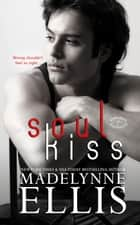 Soul Kiss - Stirred Passions, #3 ebook by Madelynne Ellis