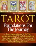 Tarot: Foundations for the Journey ebook by Karen Seinor
