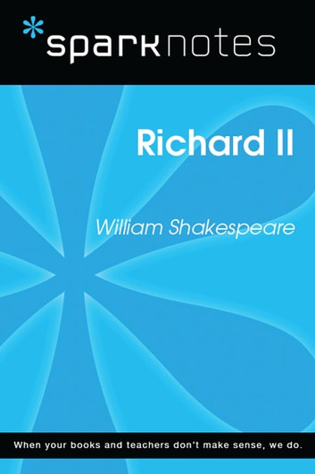 Richard II (SparkNotes Literature Guide) ebook by SparkNotes