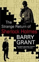 Strange Return of Sherlock Holmes ebook by Barry Grant