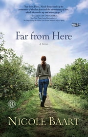 Far from Here - A Novel ebook by Nicole Baart