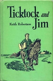 Ticktock and Jim (Illustrated) ebook by Keith Robertson