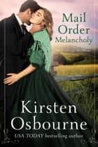Mail Order Melancholy - Brides of Beckham, #25 ebook by