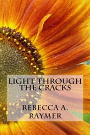 Light through the Cracks ebook by Rebecca Raymer