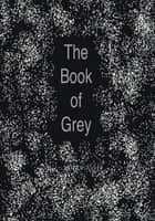 The Book of Grey ebook by Paul McLaughlin