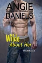 Wilde About Her ebook by Angie Daniels