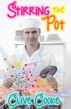 Stirring the Pot ebook by Clive Cooke