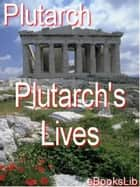 Plutarch's Lives ebook by eBooksLib