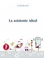 La asistente ideal ebook by Cecile Bertod