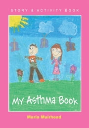 My Asthma Book ebook by Maria Muirhead