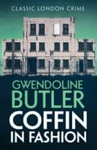 Coffin in Fashion ebook by Gwendoline Butler