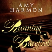 Running Barefoot audiobook by Amy Harmon
