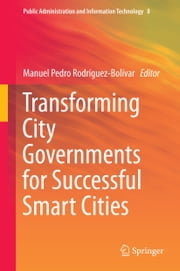 Transforming City Governments for Successful Smart Cities ebook by Manuel Pedro Rodríguez-Bolívar