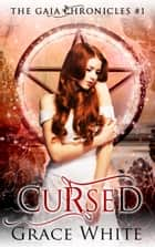 Cursed - A Reverse Harem Paranormal Romance ebook by Grace White