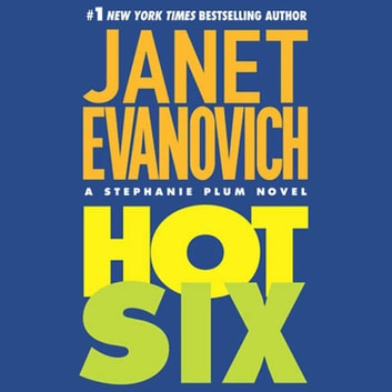 Hot Six - A Stephanie Plum Novel Hörbuch by Janet Evanovich