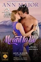 Meant To Be - Men of the West, #3 ebook by