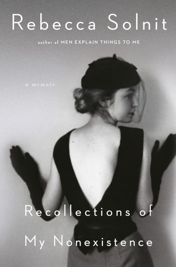 Recollections of My Nonexistence - A Memoir ebook by Rebecca Solnit