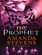 The Prophet (The Graveyard Queen Series, Book 3) ebook by Amanda Stevens