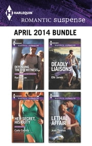 Harlequin Romantic Suspense April 2014 Bundle - An Anthology ebook by Rachel Lee, Carla Cassidy, Elle James,...