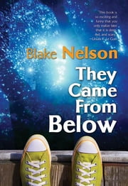 They Came From Below ebook by Blake Nelson