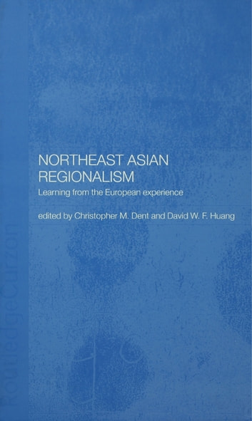 Northeast Asian Regionalism - Lessons from the European Experience ebook by