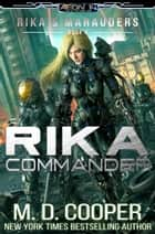 Rika Commander ebook by M. D. Cooper