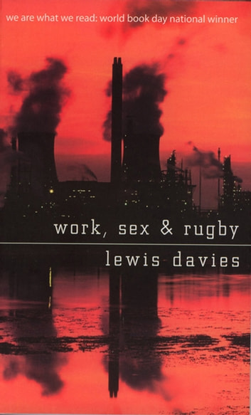 Work, Sex and Rugby ebook by Lewis Davies