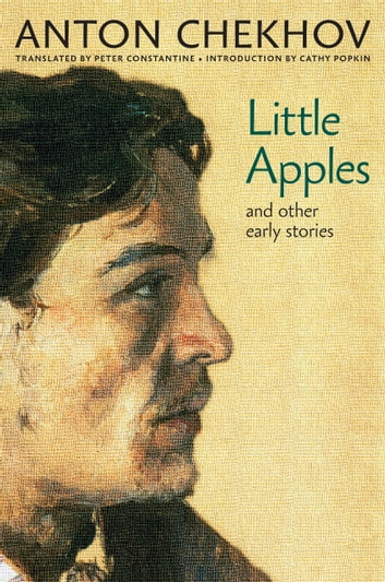 Little Apples - And Other Early Stories ebook by Anton Chekhov