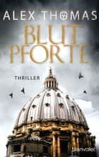 Blutpforte - Thriller ebook by Alex Thomas