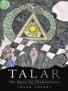 Talar - The Quest for Shadowcaster ebook by Frank Sherry