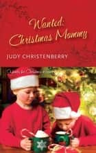 Wanted: Christmas Mommy ebook by Judy Christenberry