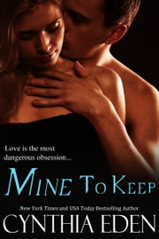 Mine To Keep ebook by Cynthia Eden